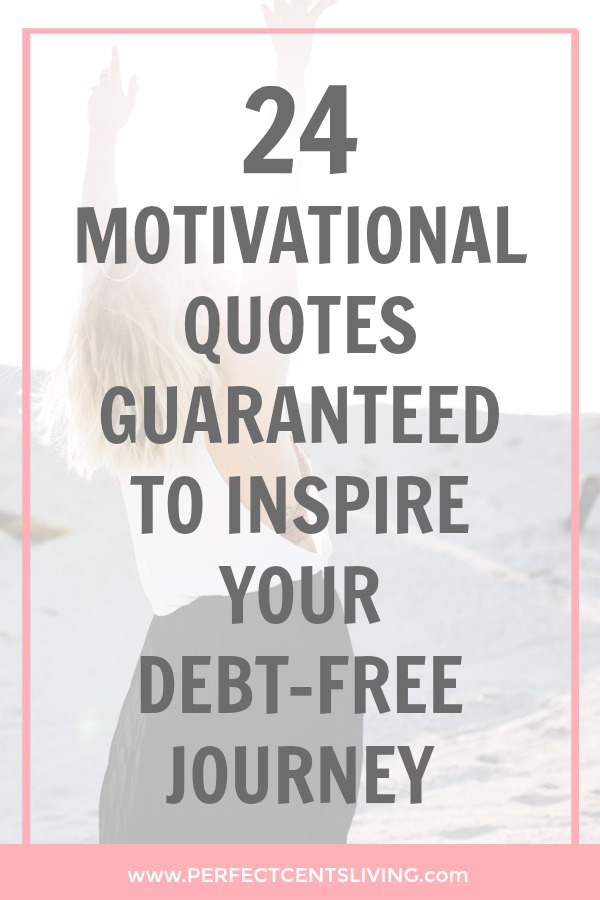 24 Motivational Quotes Guaranteed to Inspire Your Debt ...