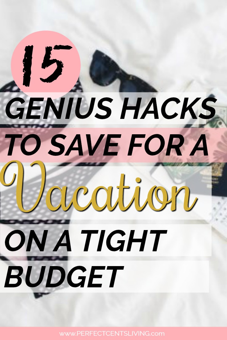 15 Genius Hacks To Save For a Vacation on a Tight Budget