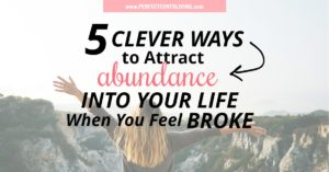 How to Attract Abundance Into Your Life